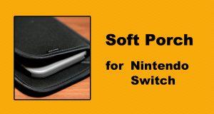 Joy-Con付けたままサッと収納!Nintendo Switch用スリーブケース「ソフトポーチSW」