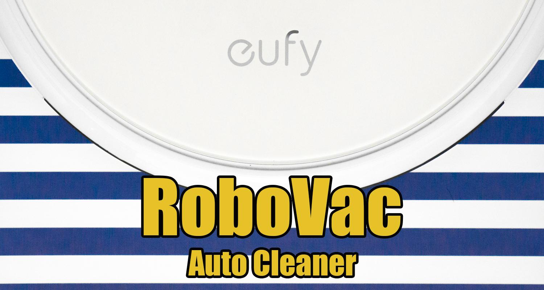 バッテリーメーカーだからできた設計!Anker eufy「全自動ロボット掃除機Robo Vac」購入レビュー